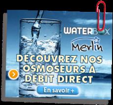 Les osmoseurs à débit direct > En savoir plus...